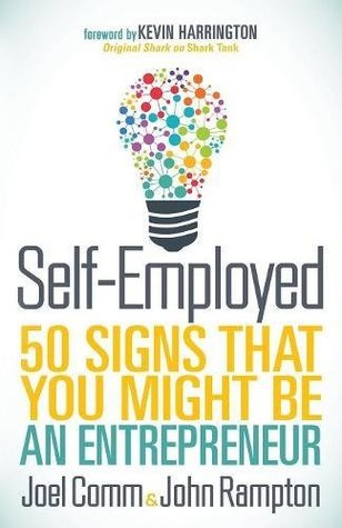 [PDF] [EPUB] Self-Employed: 50 Signs That You Might Be An Entrepreneur Download by Joel Comm