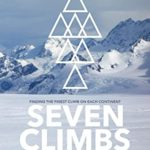 [PDF] [EPUB] Seven Climbs: Finding the finest climb on each continent Download