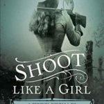 [PDF] [EPUB] Shoot Like a Girl (An Annie Oakley Mystery #0.5) Download