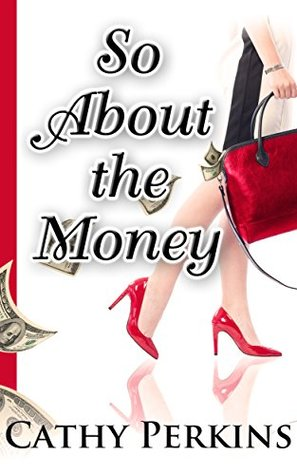 [PDF] [EPUB] So About the Money (Holly Price Mystery Series Book 1) Download by Cathy Perkins