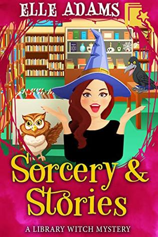[PDF] [EPUB] Sorcery and Stories (Library Witch Mystery #3) Download by Elle Adams