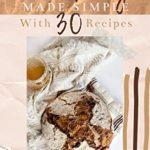 [PDF] [EPUB] Sourdough Made Simple With 30 Recipes : Bake and Enjoy Succulent Sourdough At Home Download