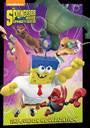 [PDF] [EPUB] SpongeBob Movie: Sponge Out of Water Junior Novel (The SpongeBob Movie: Sponge Out of Water in 3D) Download by Nickelodeon Publishing