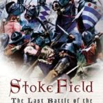 [PDF] [EPUB] Stoke Field: The Last Battle of the Wars of the Roses Download