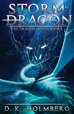 [PDF] [EPUB] Storm Dragon: An Epic Fantasy Adventure Download by D K Holmberg