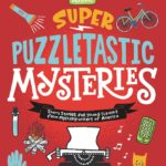 [PDF] [EPUB] Super Puzzletastic Mysteries: Short Stories for Young Sleuths fromMystery Writers of America Download