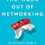 [PDF] [EPUB] Taking the Work Out of Networking: An Introvert's Guide to Making Connections That Count Download