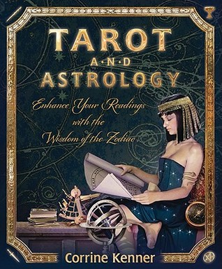 [PDF] [EPUB] Tarot and Astrology: Enhance Your Readings with the Wisdom of the Zodiac Download by Corrine Kenner