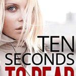 [PDF] [EPUB] Ten Seconds to Dead Download