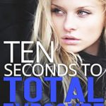 [PDF] [EPUB] Ten Seconds to Total Exposure (Ten Seconds Series Book 2) Download