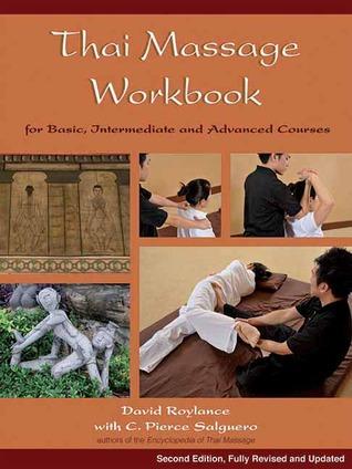 [PDF] [EPUB] Thai Massage Workbook: For Basic, Intermediate, and Advanced Courses Download by C. Pierce Salguero