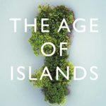 [PDF] [EPUB] The Age of Islands: In Search of New and Disappearing Islands Download
