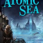 [PDF] [EPUB] The Atomic Sea: Volume One (The Atomic Sea, #1) Download
