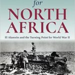 [PDF] [EPUB] The Battle for North Africa: El Alamein and the Turning Point for World War II Download