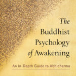 [PDF] [EPUB] The Buddhist Psychology of Awakening: An In-Depth Guide to Abhidharma Download