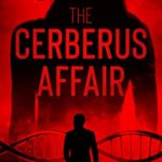 [PDF] [EPUB] The Cerberus Affair: A gripping and intriguing new conspiracy thriller Download
