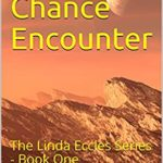 [PDF] [EPUB] The Chance Encounter: The Linda Eccles Series – Book One Download