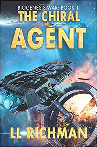 [PDF] [EPUB] The Chiral Agent (Biogenesis War, #1) Download by L.L. Richman