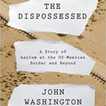 [PDF] [EPUB] The Dispossessed: A Story of Asylum and the US Border and Beyond Download