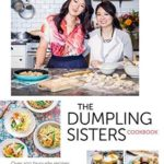 [PDF] [EPUB] The Dumpling Sisters Cookbook: Over 100 Favourite Recipes From A Chinese Family Kitchen Download