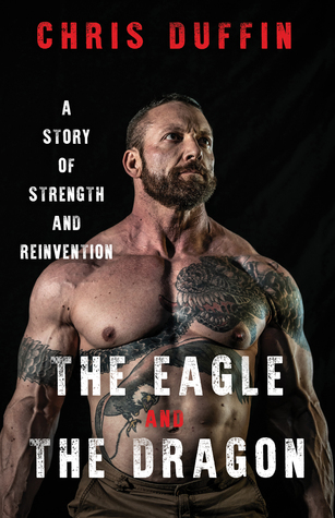 [PDF] [EPUB] The Eagle and the Dragon: A Story of Strength and Reinvention Download by Chris Duffin