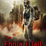 [PDF] [EPUB] The Ebola Wall Download