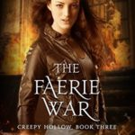 [PDF] [EPUB] The Faerie War (Creepy Hollow Book 3) Download