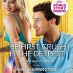 [PDF] [EPUB] The First Crush is the Deepest (Girls Just Want to Have Fun #1) Download