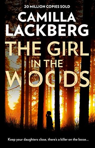 [PDF] [EPUB] The Girl in the Woods Download by Camilla Läckberg