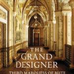 [PDF] [EPUB] The Grand Designer: Third Marquess of Bute Download