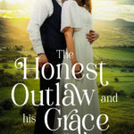 [PDF] [EPUB] The Honest Outlaw and his Grace (Loves of South Dakota, Book 2) Download
