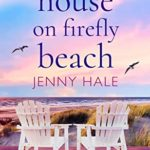 [PDF] [EPUB] The House on Firefly Beach: The perfect feel good summer romance Download