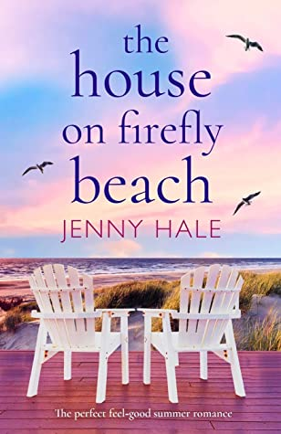 [PDF] [EPUB] The House on Firefly Beach: The perfect feel good summer romance Download by Jenny Hale