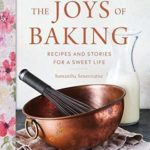 [PDF] [EPUB] The Joys of Baking: Recipes and Stories for a Sweet Life Download