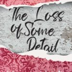 [PDF] [EPUB] The Loss of Some Detail Download
