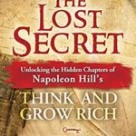 [PDF] [EPUB] The Lost Secret: Unlocking the Hidden Chapters of Napoleon Hill's Think and Grow Rich Download