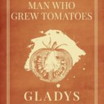 [PDF] [EPUB] The Man Who Grew Tomatoes Download