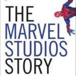 [PDF] [EPUB] The Marvel Studios Story: How a Failing Comic Book Publisher Became a Hollywood Superhero Download