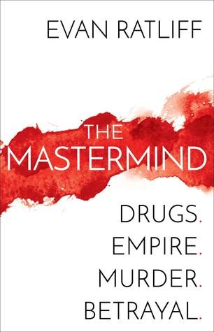 [PDF] [EPUB] The Mastermind: Drugs. Empire. Murder. Betrayal. Download by Evan Ratliff