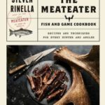 [PDF] [EPUB] The Meateater Fish and Game Cookbook: Recipes and Techniques for Every Hunter and Angler Download