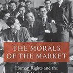[PDF] [EPUB] The Morals of the Market: Human Rights and the Rise of Neoliberalism Download