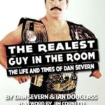 [PDF] [EPUB] The Realest Guy in the Room: The Life and Times of Dan Severn Download