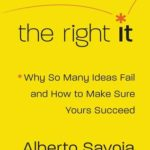 [PDF] [EPUB] The Right It: Why So Many Ideas Fail and How to Make Sure Yours Succeed Download