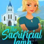 [PDF] [EPUB] The Sacrificial Lamb (Reverend Margot Quade Cozy Mysteries, #2) Download