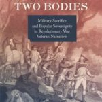 [PDF] [EPUB] The Soldier's Two Bodies: Military Sacrifice and Popular Sovereignty in Revolutionary War Veteran Narratives Download