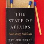 [PDF] [EPUB] The State of Affairs: Rethinking Infidelity Download