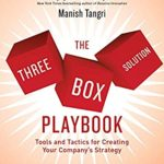 [PDF] [EPUB] The Three-Box Solution Playbook: Tools and Tactics for Creating Your Company's Strategy Download