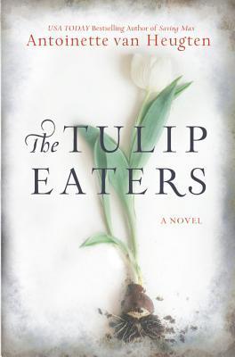 [PDF] [EPUB] The Tulip Eaters Download by Antoinette van Heugten