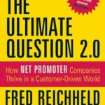 [PDF] [EPUB] The Ultimate Question 2.0 (Revised and Expanded Edition): How Net Promoter Companies Thrive in a Customer-Driven World Download