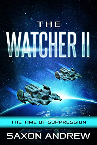 [PDF] [EPUB] The Watcher II: The Time of Suppression Download by Saxon Robinson